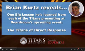 Lessons from The Titans of Direct Response [interview with Brian Kurtz]