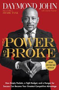 How being broke can make you rich… (from Daymond John of Shark Tank)