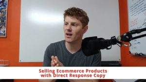 Selling Ecommerce Products with Direct Response Copy