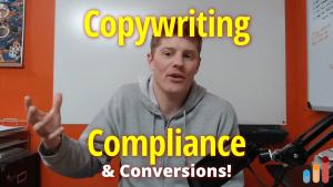 Copywriting, Compliance, & Conversions