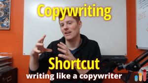 Copywriting Shortcut [writing like a copywriter]