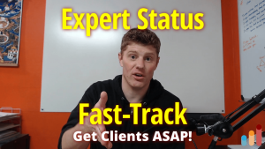 Get Clients: Fast-Track Your Expert Status