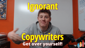 Get over yourself, you ignorant copywriters!