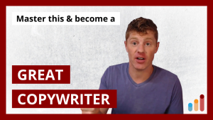1 thing every great copywriter must master
