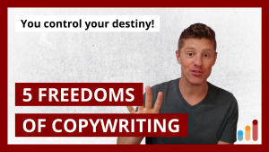 5 Freedoms of Copywriting [#5 is huge!]