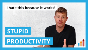Stupid Productivity Tip [I hate that this works!]