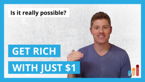 How To Get Rich With Just $1