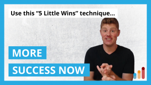 """The """"5 Little Wins"""" Technique to Accomplish Big Things [Productivity Tip]"""